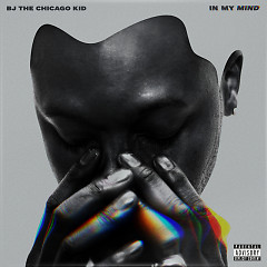 In My Mind - BJ The Chicago Kid