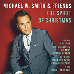 The Spirit Of Christmas - Michael W Smith