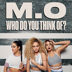 Who Do You Think Of? (Single) - M.O