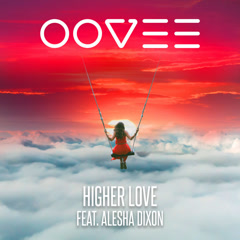 Higher Love (Single) - OOVEE