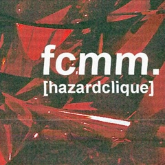 FCMM. (Single) - Hazard Clique