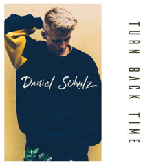 Turn Back Time (Single) - Daniel Schulz
