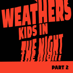 Kids In The Night, Pt. 2 (EP) - Weathers