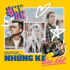Những Kẻ Dại Khờ (Single) - OSAD, Đinh Mạnh Ninh, Hà Anh