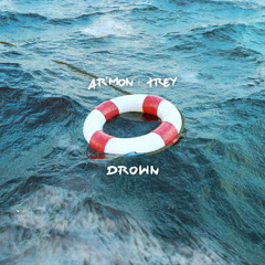 Drown (Single) - Ar'mon & Trey