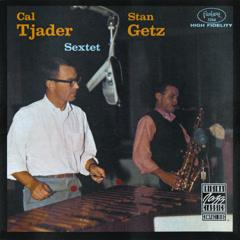 Stan Getz with Cal Tjader Sextet - Stan Getz,Cal Tjader Sextet