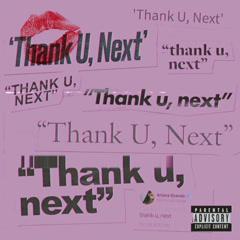 Thank U, Next (Single)