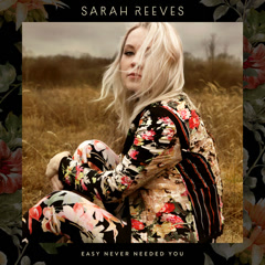Easy Never Needed You - Sarah Reeves