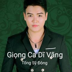 Giọng Ca Dĩ Vãng (Single) - Tống Sỹ Đông