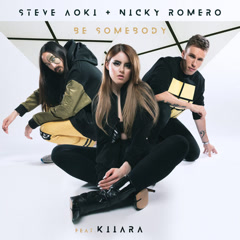 Be Somebody (Single) - Steve Aoki, Nicky Romero