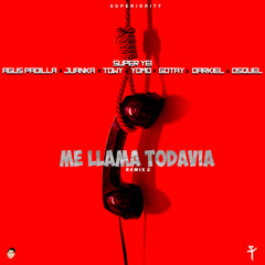 Me Llama Todavía 2 (Remix)