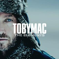 The Elements - TobyMac