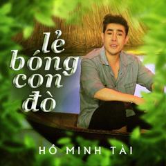 Lẻ Bóng Con Đò (Single) - Hồ Minh Tài