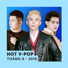 Nhạc Việt Hot Tháng 08/2018