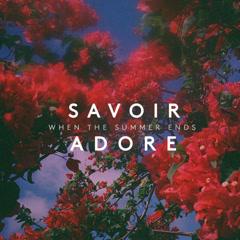 When The Summer Ends (Single) - Savoir Adore