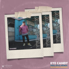 Eye Candy (Trill Dyll Remix) - Dylan Reese