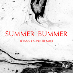 Summer Bummer (Clams Casino Remix)