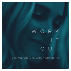 Work It Out (Vintage Culture Late Night Remix) - Elekfantz, Vintage Culture