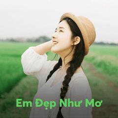Em Đẹp Như Mơ - Various Artists