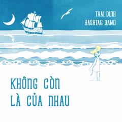 Không Còn Là Của Nhau (Single) - Thái Đinh