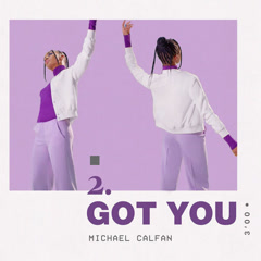 Got You (Single) - Michael Calfan