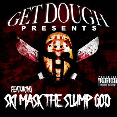 Get Dough Presents Ski Mask The Slump God (EP)