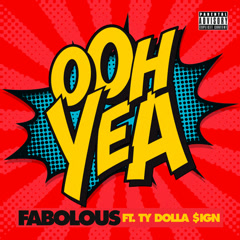 Ooh Yea (Single) - Fabolous