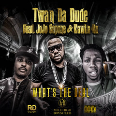 What's The Deal (Single) - Twan Da Dude