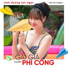 Gái Già Tuyển Phi Công (Single) - Ninh Dương Lan Ngọc
