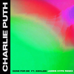Done For Me (James Hype Remix) - Charlie Puth