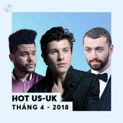 Nhạc US-UK Hot Tháng 04/2018
