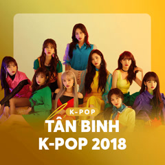 Tân Binh K-Pop 2018 - Various Artists