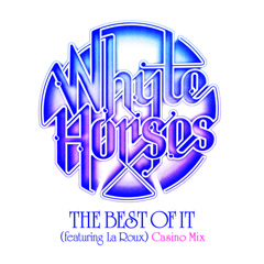 The Best Of It (Casino Mix) - Whyte Horses
