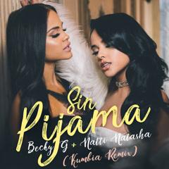 Sin Pijama (Kumbia Remix) - Becky G, Natti Natasha