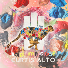 Hold Me Close (Single) - Curtis Alto