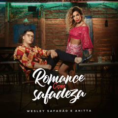 Romance Com Safadeza (Single) - Wesley Safadão, Anitta