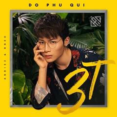 3T (Tôi Tồn Tại) (Single) - Đỗ Phú Quí