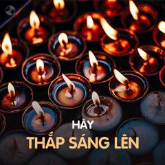 Hãy Thắp Sáng Lên - Various Artists
