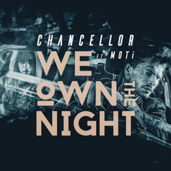 We Own The Night (Single) - Chancellor, MOTi
