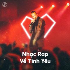 Nhạc Rap Việt Hay Nhất Về Tình Yêu - Various Artists
