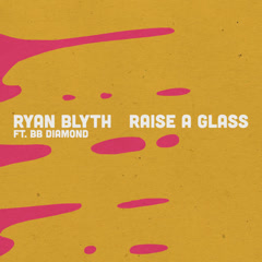 Raise A Glass (Single) - Ryan Blyth