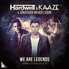 We Are Legends (Single) - Hardwell, Kaaze, Jonathan Mendelsohn