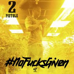 No F***s Given (Single) - 2 Pistols