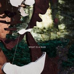 What Is A Man (Single) - Dan Owen
