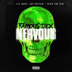 Nervous (Single) - Famous Dex