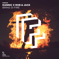 Bring Di Fire (Single) - Dannic, Rob & Jack