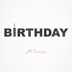 Birthday (Single) - All Time Low