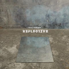 Reflective (EP) - Kang Hyun Min
