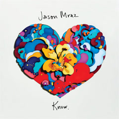 Know. - Jason Mraz