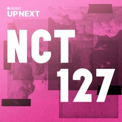 Up Next Session: NCT 127 (Single)
